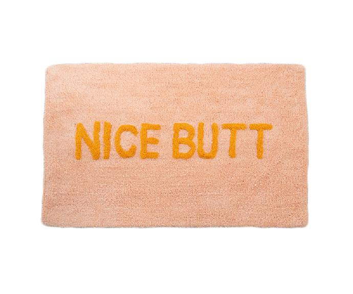 "'Nice Butt' bath mat, $65, [Maisy and Oscar](https://www.maiseyandoscar.com/collections/all-products/products/nice-butt-bath-mat|target=""_blank""