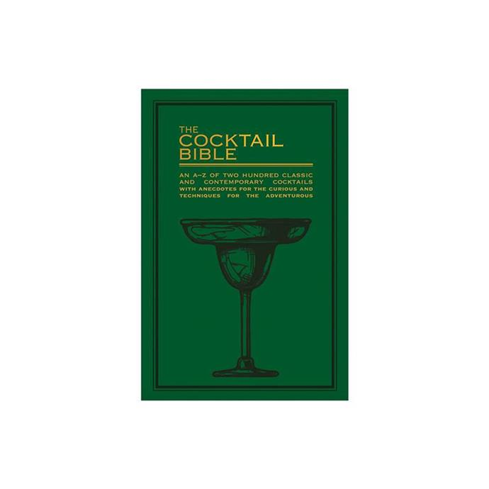 "**The Cocktail Bible, $19.99, [Booktopia](https://www.booktopia.com.au/the-cocktail-bible-pyramid/book/9780753733066.html|target=""_blank""