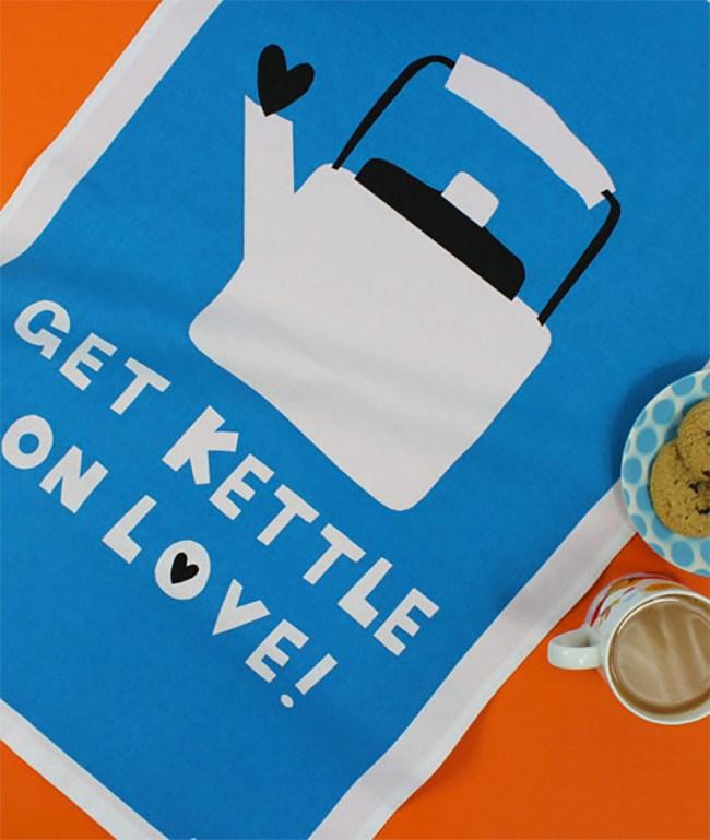 Get Kettle On Love tea towel design by Amy Walters, [todryfor.com](http://www.todryfor.com/towel.asp?id=405)