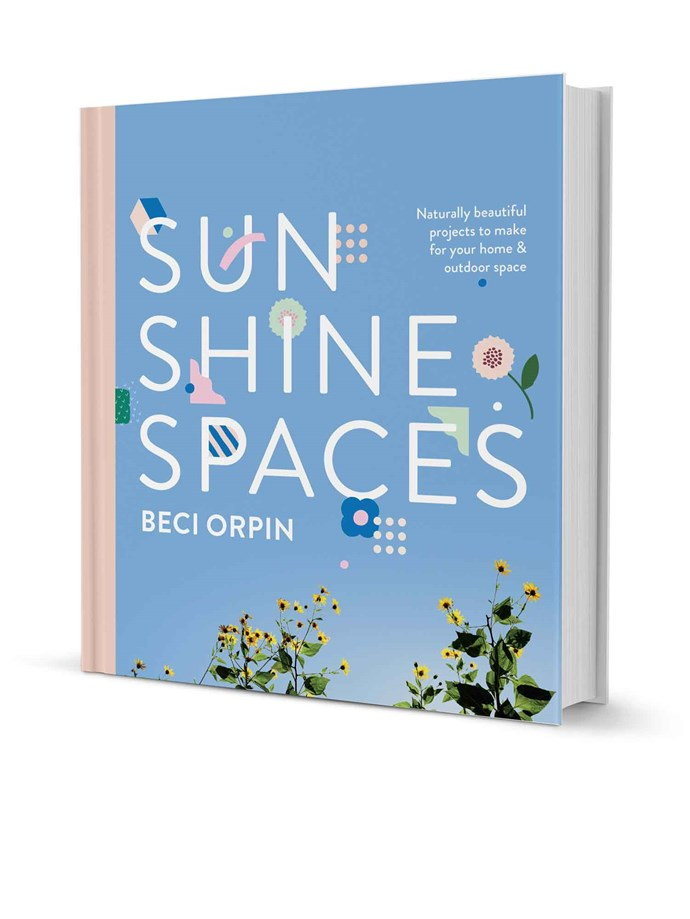This is an edited extract from _Sunshine Spaces_ by Beci Orpin published by [Hardie Grant Books](http://www.hardiegrant.com/us/publishing/bookfinder/book/sunshine-spaces-by-beci-orpin/9781743792131) RRP $39.99. Available in stores nationally.