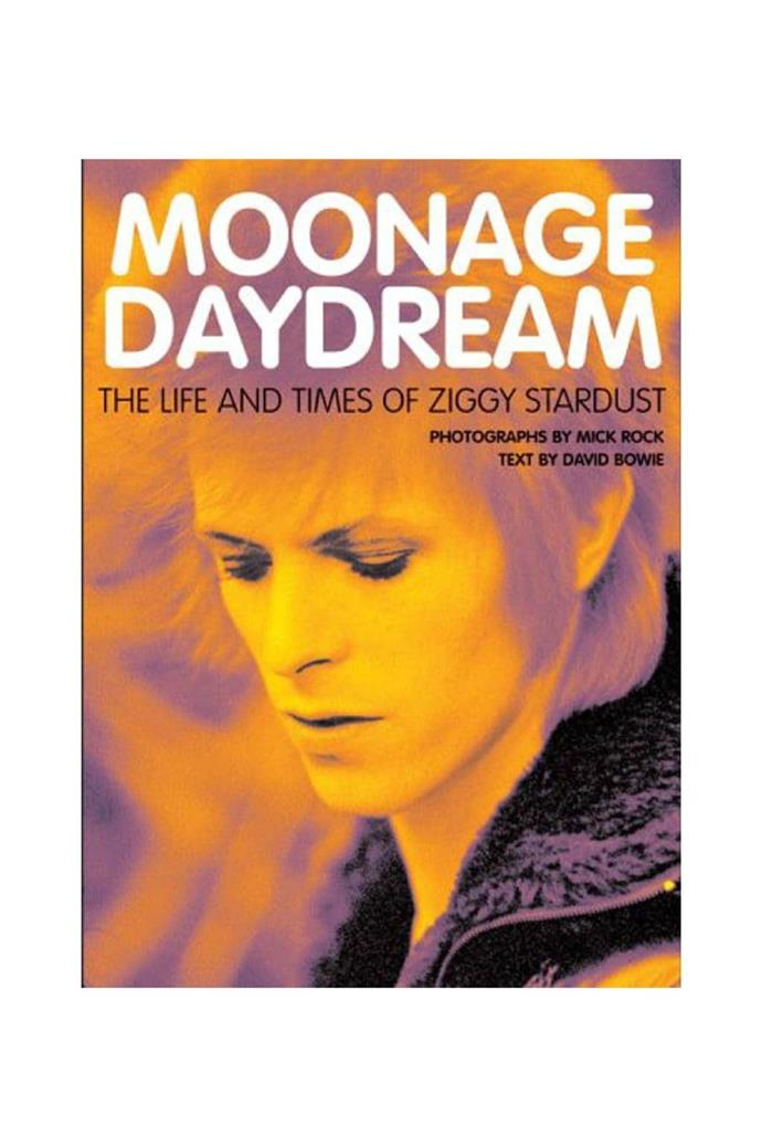 For the musician: Moonage Daydream: The Life & Times of Ziggy Stardust. Words by David Bowie with photographs by Mick Rock.