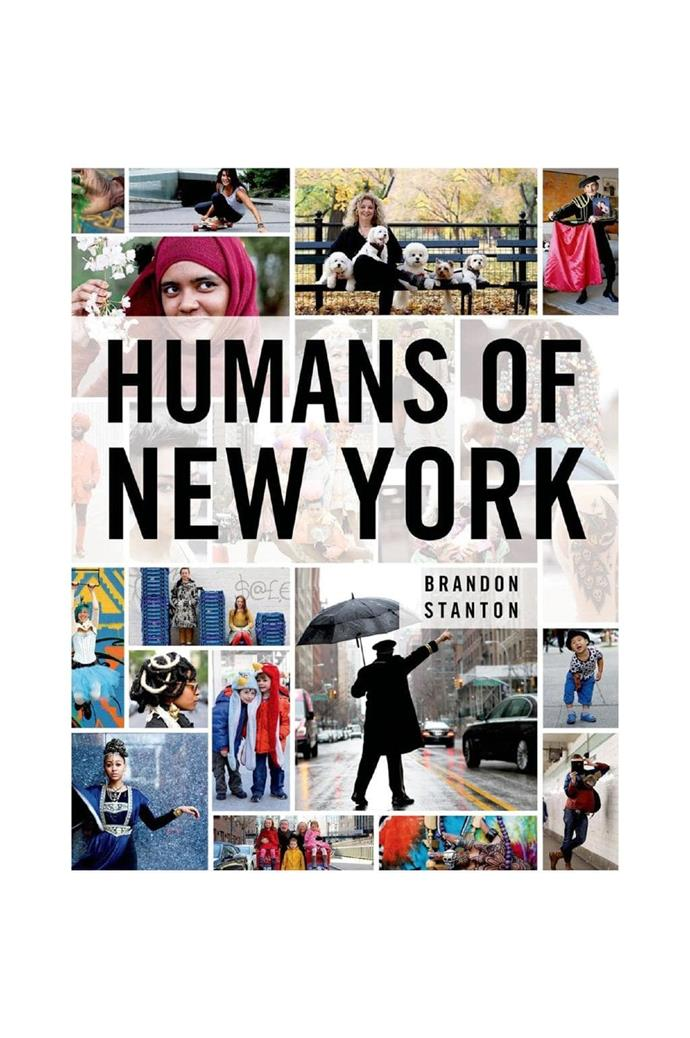 For the thinker: Humans of New York: Stories by Brandon Stanton