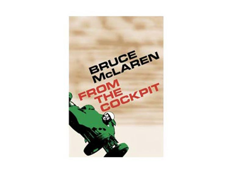 Bruce -Mc Laren -Biography ---From -the -Cockpit
