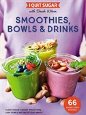 I-Quit -Sugar -Smoothies ,-Bowls -and -Drinks