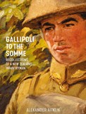 Gallipolli -to -the -Somme