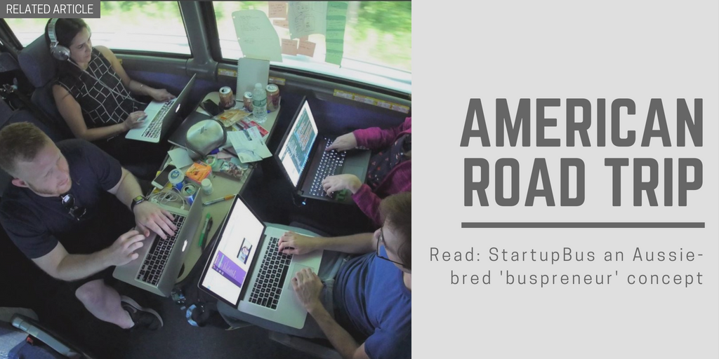 Related article: StartupBus an Aussie-bred 'buspreneur' concept