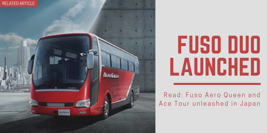 Related article: Fuso Aero Queen and Ace Tour unleashed in Japan