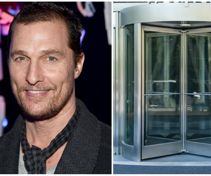 "We have to admit, revolving doors *do* have something scary about them... [Matthew McConaughey](http://www.nowtolove.com.au/celebrity/celeb-news/matthew-mcconaugheys-crazy-quotes-from-his-playboy-interview-32663|target=""_blank"") once said: [""I get anxious just being around them.""](https://www.buzzfeed.com/jessemfink/21-celebrity-phobias-that-will-make-you-feel-better-about-yo?utm_term=.rwPEONM8vE#.qyZzYl9kMz
