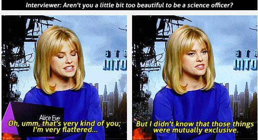 A journalist *actually* asked Alice Eve if she was too pretty to play a science officer in her film…