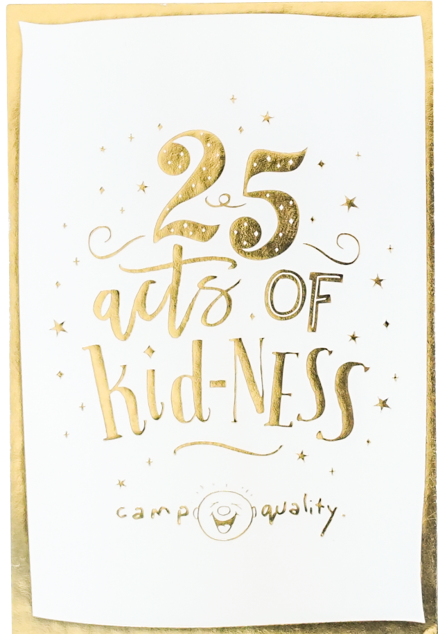 """**Campy Quality Acts of Kid-ness Advent Calendar** <br><br> Christmas isn't only about eating your weight in ham and unwrapping present after present. No, it's also about family connections and giving back to those you love. Enter [Camp Quality's Acts of Kid-ness advent calendar, $14.95](https://www.campquality.org.au/shop target=""""_blank"""" rel=""""nofollow""""). Essentially, how it works is that you get 25 cards and you'll then need to place them in 25 separate bags, hanging them up wherever you like around the house. Each day, open up one of the bags to reveal a new Act of Kid-ness to experience with your family."""