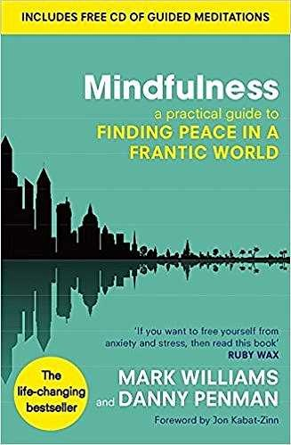 **Mindfulness: A practical guide to finding peace in a frantic world by Mark Williams**  This self-help guide was developed by Prof. Mark Williams from The University of Oxford and is based on Mindfulness-Based Cognitive Therapy (MBCT). This type of therapy has been clinically proven to be at least as effective as drugs for treating depression and has been recommended by physicians worldwide. It's the perfect guide for anyone who is feeling overwhelmed by the stresses of daily life.