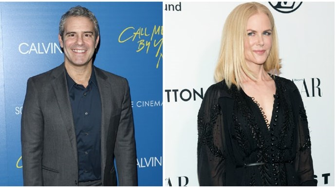 Andy Cohen and Nicole Kidman.
