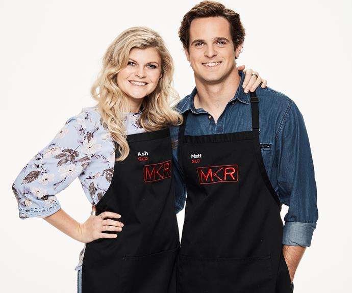 ****Couple of cooks:** Ash, 25 & Matty, 26, QLD  **How would you rate your cooking skills?**  **Matty:** I can't cook. Without Ash, I'm stuffed.  **Ash:** I'm going to have to guide Matty through a lot of things.