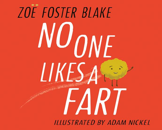Zoe Foster Blake's children's book *No One Likes A Fart*.