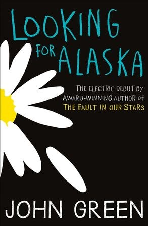 Looking for Alaska by John Green.