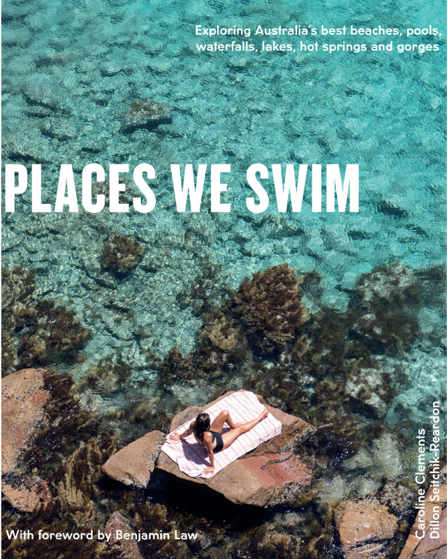**This is an edited extract from *Places We Swim* by Caroline Clements and Dillon Seitchik-Reardon (Hardie Grant Travel, $39.99). Available in stores nationally now.**