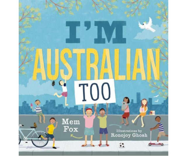 **I'm Australian Too, Mem Fox:** Mem Fox celebrates Australia's incredible multicultural heritage in this beautiful book that explores the different nations that call Australia home. With engaging illustrations, this book is a great way to introduce kids to the concept of diversity and acceptance.