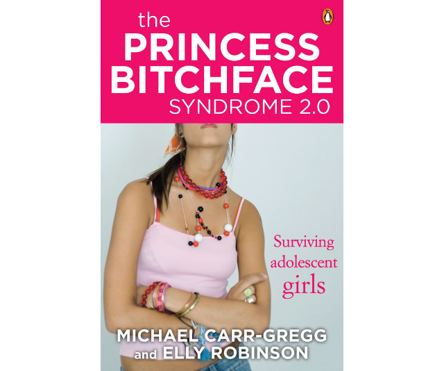 ***The Princess Bitchface Syndrome 2.0* - Michael Carr-Gregg and Elly Robinson:** This indispensable book focuses on the special trials of raising adolescent girls today, including: adolescent development in a new society, pressures at school, parenting strategies that work, parenting in the digital age, sex and drugs, mental health and technology.