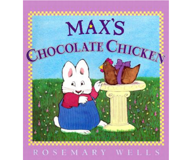 *Max's Chocolate Chicken* by Rosemary Wells, with its frustrating, yet ultimately satisfying, egg hunt is wonderful Easter fun. *Image: Supplied.*
