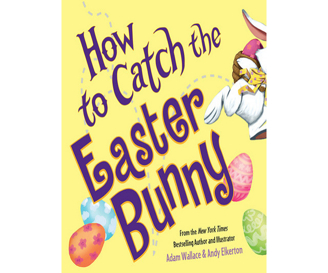 *How to Catch the Easter Bunny* by Adam Wallace and Andy Elkerton, shows how the Easter Bunny outwits his would-be captors. *Image: Supplied.*