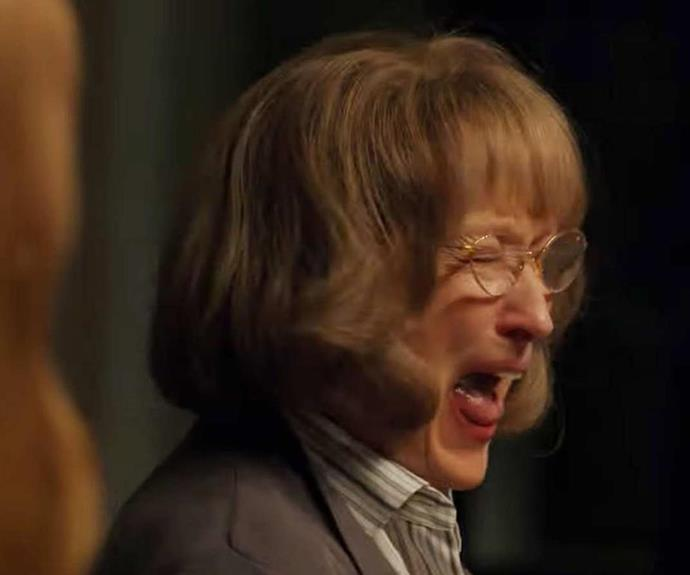The moment Meryl's character Mary-Louise screams at the top of her lungs.