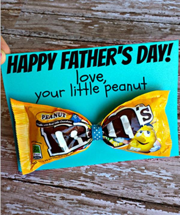 **Love, your little peanut**  Dad will go nuts for this one- LOL.  <br><br> Tie a packet of Peanut M&M's in the centre with a hair ribbon. Then secure the packet to a card with the words: 'Happy Father's Day! Love, your little peanut.'