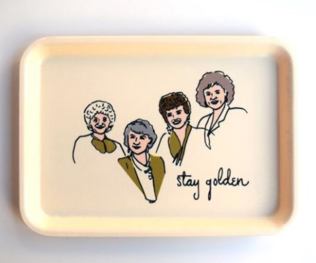 **Golden Girls Tray, $30.00:** Whether your gift is saying 'Thank you for being a friend' … or a mum, or a grandma, neighbour or teacher, Add to Cart's cute and quirky tray selection is sure to fit the bill. Speaking of Bill, you'll also find trays featuring Bill Murray, Dolly Parton and David Bowie in store too.