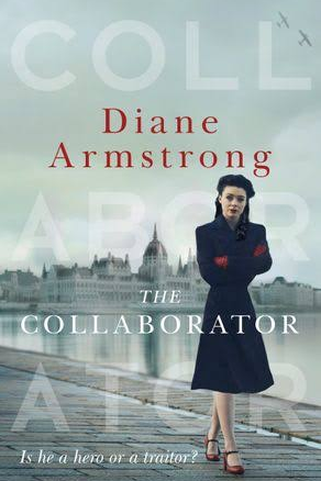 ***The Collaborator* by Diane Armstrong** <br><br> Holocaust survivor and Australian author Diane Armstrong's first novel in 10 years is a turbulent tale of horror and romance, based on the true story of an unholy pact made between Hungarian journalist Rezsö Kasztner (Armstrong recreates him as Miklós Nagy in her story) and Nazi henchman Eichmann.  <br><br> It saved the lives of thousands of Hungarian Jews but ended up being famously scrutinised in an Israeli court in 1954. Meanwhile in Sydney in 2005, an Australian woman sets off on a journey to discover the truth about the man who saved her grandmother's life.