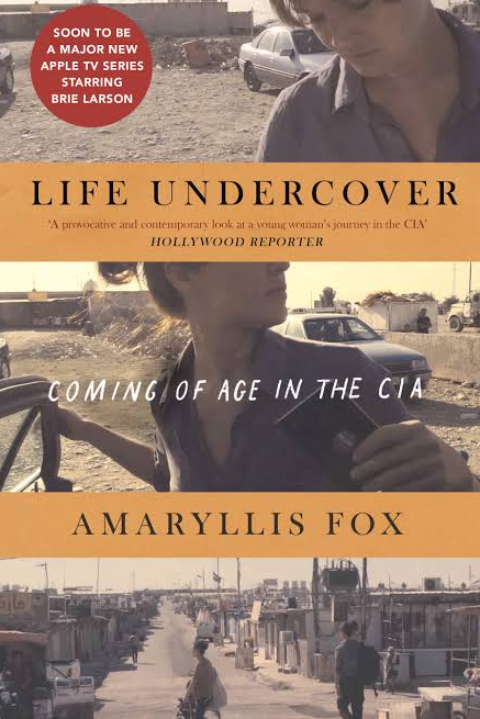 """***Life Undercover: Coming of Age in the CIA* by Amaryllis Fox** <br><br> In college Amaryllis Fox was recruited by the CIA and lying became her new normal. In her memoir she reveals the truth about a life which destroyed her marriage. As a mother her perspective has changed and she wants to """"spill that most secret of secrets … we're all pretending to be fierce because we're all on fire with fear."""""""