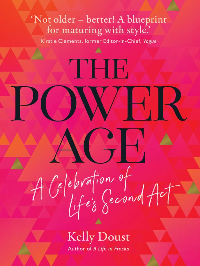 "***The Power of Age: A Celebration of Life's Second Act* by Kelly Doust, $39.99 at [Dymocks](https://www.dymocks.com.au/book/the-power-age-by-kelly-doust-9781760524562|target=""_blank""