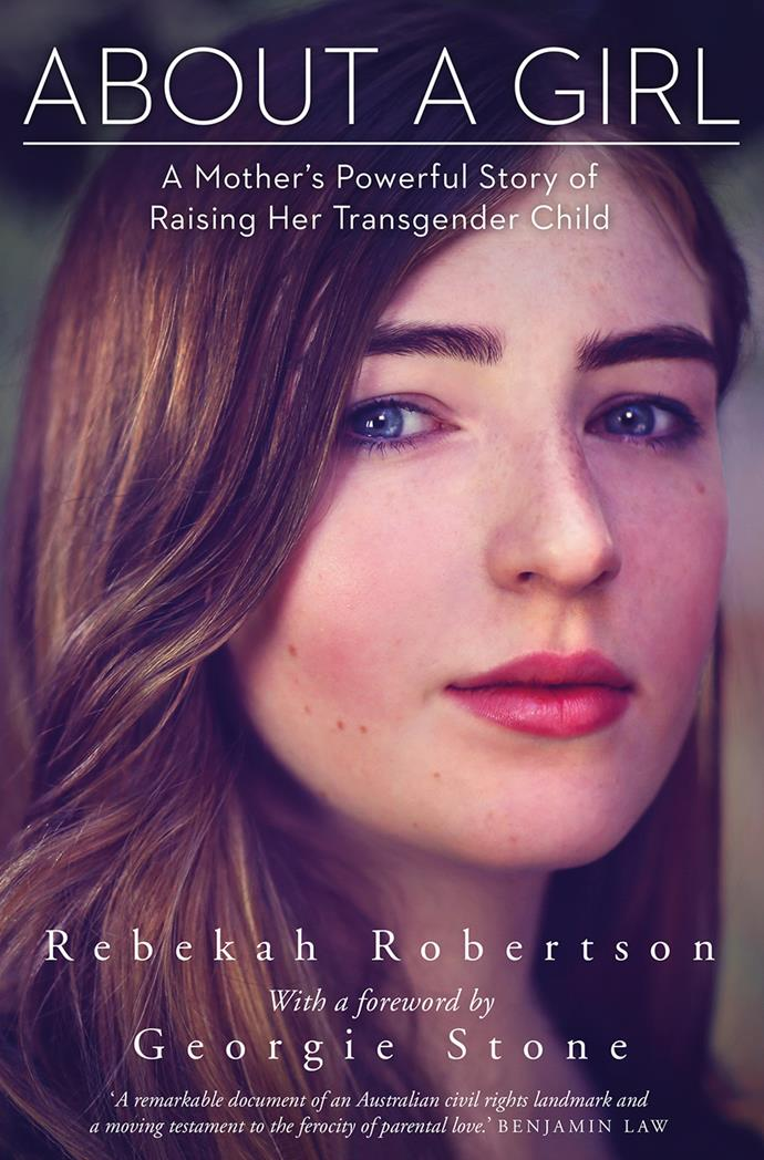 "***About A Girl* by Rebekah Robertson, $34.99 at [Dymocks](https://www.dymocks.com.au/book/about-a-girl-a-mothers-powerful-story-of-raising-her-transgender-child-by-rebekah-robertson-9780143785156|target=""_blank""