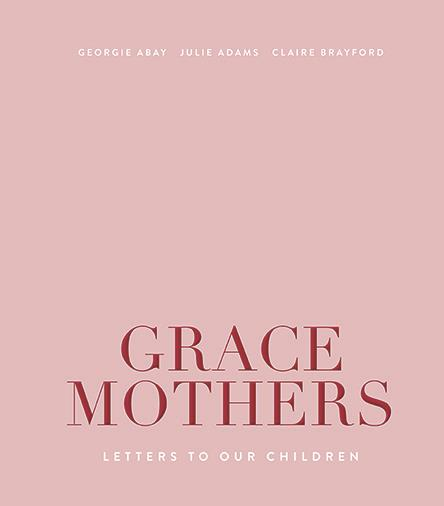 """***Graces Mothers: Letters To Our Children*** <br><br> Georgie Abay, the former Australian *Vogue* deputy editor and founder of The Grace Tales, has pulled together this beautiful coffee table book, which would make a gorgeous gift for any mother. Featuring letters from 60 eminent women from Australia and around the world to their children, it's a beautiful read that will make you want to call your own Mum and tell her how much you love her. [Available from Bauer Books.](https://www.bauerbooks.com.au/Products/94666/grace-mothers