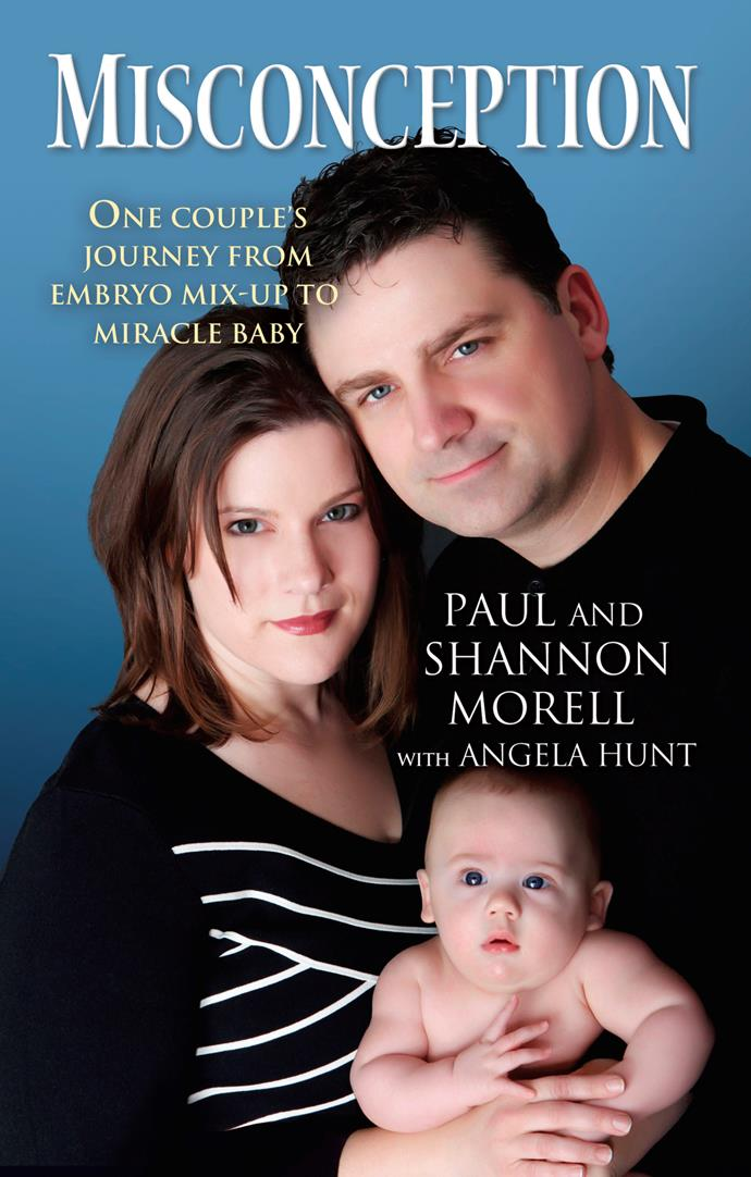 Shannon and Paul Morell wrote about their experience in a book, *Misconception*, published in 2011.