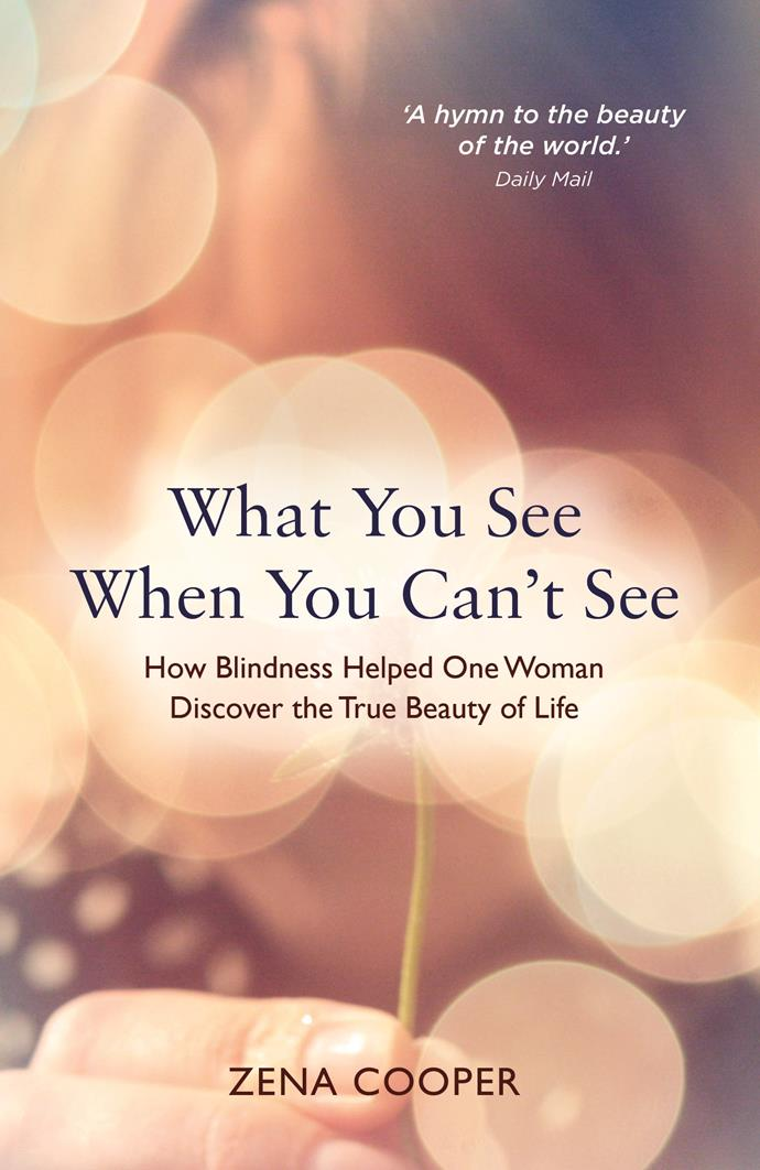 What You See When You Can't See, by Zena Cooper. Published by Hay House, RRP $20.93