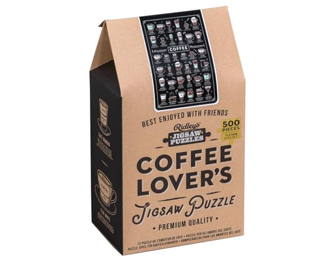 "**Wild & Wolf Coffee Lover's Puzzle, $39.95 at [Hard To Find](https://www.hardtofind.com.au/188398_ridleys-jigsaw-puzzle-500-pcs-coffee-lovers?utm_source=Rakuten&utm_medium=Affiliate&utm_campaign=Skimlinks.com&ranMID=42450&ranEAID=TnL5HPStwNw&ranSiteID=TnL5HPStwNw-r1KSCyXFF5HcFgy2oyPTAg|target=""_blank""