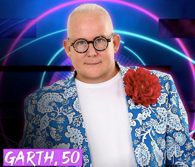 **Garth** <br><br> Fabulous, fun and a little bit naughty are the words to sum up Garth. The 50-year-old is going into the house to prove anything is possible if you've got enough nerve (and a hefty dose of gossip never goes amiss, apparently...).