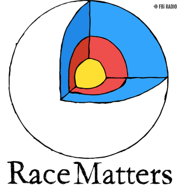 "**[Race Matters](https://open.spotify.com/episode/1sxtcs5O19pw4SPdVA9MYe?si=lcNixnjsT-eGw2FMoH_dKw|target=""_blank""