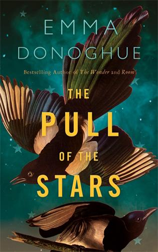 "**Our Great Read for August:** <br>***The Pull of the Stars* by Emma Donoghue** <br> Literary fiction <br><br> It's 1918 and as this tender novel opens, nurse Julia Power is turning 30. The war is inching to a close but another battle is filling its shoes and though Julia should be celebrating her milestone birthday, instead we find her working on the maternity ward in an overburdened hospital in Dublin.  <br><br>The ward is actually a converted supply room renamed ""Maternity/Fever""; here pregnant women who have contracted Spanish Flu are treated in isolation.  <br><br>On the tram she smells eucalyptus; the man next to her is pressing a soaked handkerchief over his nose and mouth. ""I used to like the wood fragrance before it came to mean fear,"" she notes.  <br><br>Julia has already had the virus so is now immune but her supervisor is ill at home, leaving Julia alone and in charge.  <br><br>Emma Donoghue actually wrote her novel before COVID-19 was even a thing, but it's tempting to think that the author had some second sight.  <br><br>Certainly, the currency of *The Pull of the Stars* gives it a gripping edge, but at its heart this is a story about friendship, love and compassion in extraordinary times."