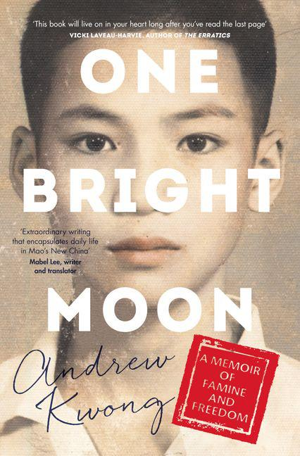 "***One Bright Moon* by Andrew Kwong** <br>Autobiography <br><br> A beautifully crafted memoir of physician Kwong's fleeing of Mao's China to safety in Macau, Hong Kong and finally in 1969 to the ""Golden Country"", Australia. <br><br> Abounding with courage and wisdom, we begin at his great-grandfather Fu-chiu's arranged wedding. His ""pretty as a moon"" bride stumbles from her wedding sedan – a pole snapping – her veil flying away and delicate bound feet piercing through her wedding slippers. <br><br> Seen as unlucky by his father, Fu-chiu refuses to let the accident ruin the ""sad maiden's"" life and insists the ceremony goes ahead. <br><br> Such bravery in Kwong's ancestors is quickly understood as we witness the integrity of his own university-educated father Baba, who endures insults at the hands of student leaders. <br><br> At five Ah-mun (now Andrew) witnesses the arrest of his beloved Baba and public shaming with a rope around his neck. He is accused as a counter-revolutionary.  <br><br> Sentenced to 15 years in prison, he farewells his children: ""Get a good education and never stop learning. Keep your heads high."""