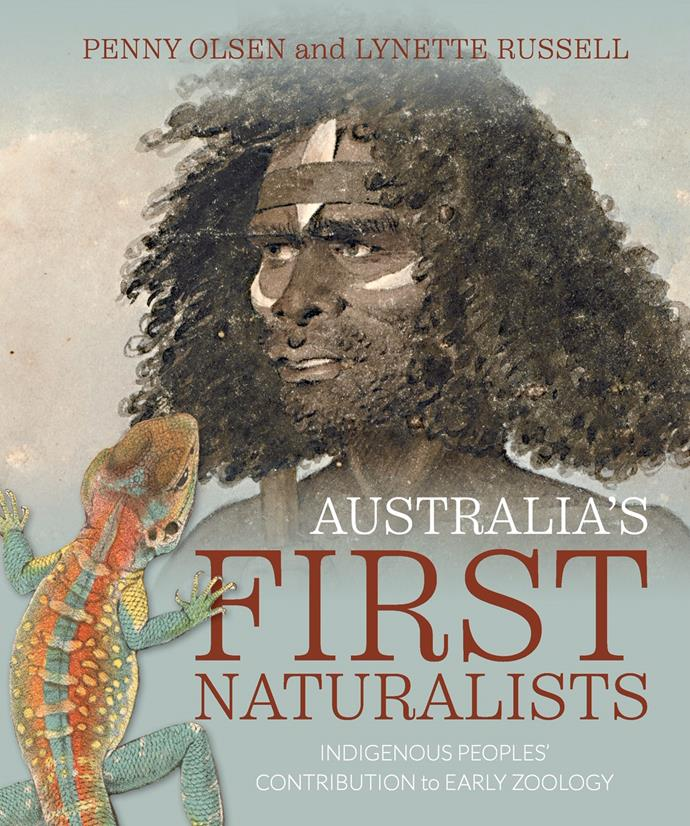 ***Australia's First Naturalists* by Penny Olsen and Lynette Russell** <br> Natural history <br><br> This important book recognises the contribution by First Australians who led white expeditionists exploring the nation.  <br><br> Without these guides the scientists could not have crossed the mountains, yet the owners of the land have largely remained nameless.  <br><br> Dramatic colour plates show possums being smoked out, a moonlit bay as men and women use torches to attract fish, and men chasing a tagged bee to its honey.