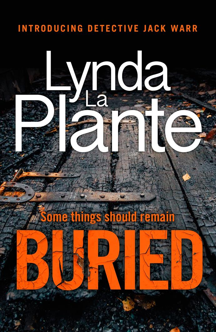 ***Buried* by Linda La Plante** <br>Crime fiction <br><br> This is the first in a new crime series from the creator of Prime Suspect and while it's not as edgy in its characterisation, the twists and turns are vintage La Plante.  <br><br>Detective Constable Jack Warr is hot, charming and aimless. He moved to London with his girlfriend Maggie for her career but has little ambition to rise up the ranks.  <br><br> Then when a corpse is found in a burned out cottage with a heap of banknotes linked to a decades-old train robbery, Jack finally hits his stride.