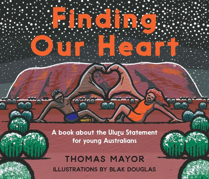 ***Finding Our Heart* by Thomas Mayor** <br><br> *Children* <br><br> Beautifully illustrated by Blak Douglas, this is a follow-up to Mayor's *Finding the Heart of the Nation* about the Uluru Statement.  <br><br> Warm, joy-filled and packed with information – including a detailed AIATSIS map of Indigenous Australia – the colours of Country soothe and envelop Mayor's rich words.