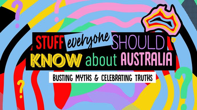 "***[Stuff Everyone Should Know About Australia](https://10play.com.au/stuff-everyone-should-know-about-australia|target=""_blank""