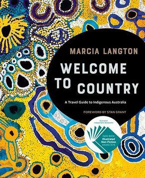 "Marcia's book *Welcome to Country: A Travel Guide to Indigenous Australia* [is available for 39.99](https://www.booktopia.com.au/welcome-to-country-marcia-langton/book/9781741175431.html|target=""_blank""