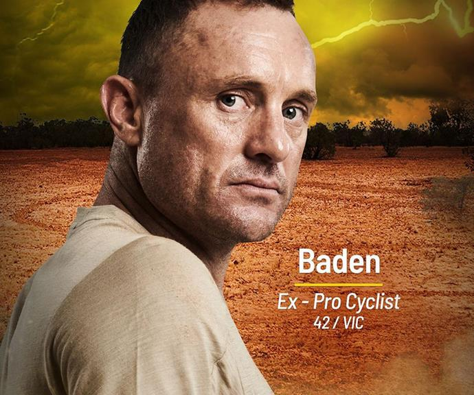 **Baden** <br><br> Baden is a Tour de France Green Jersey Winner and former Olympian, but he'll be on the Brain tribe for this season of *Survivor*. Having won over 50 races and competed at the highest level for 14 years, there's no doubt Baden's determination will be his greatest strength.