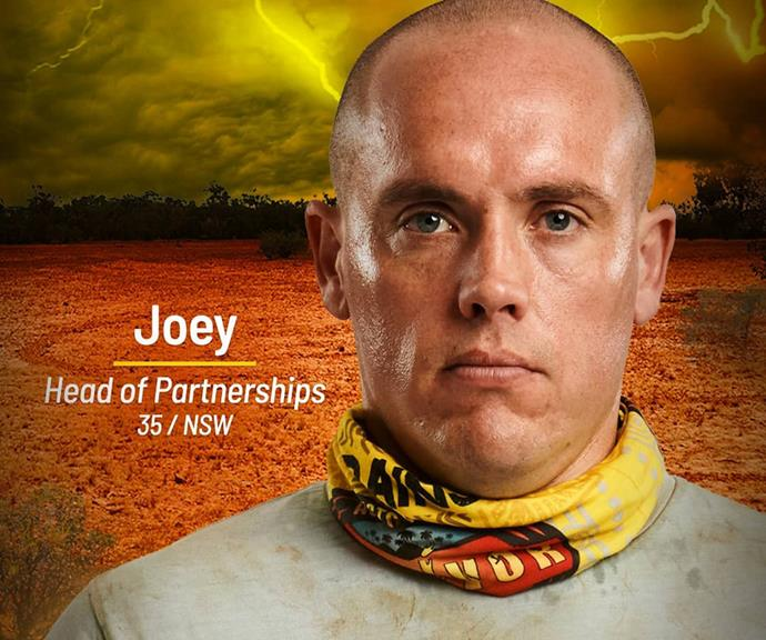 **Joey** <br><br> Joey will be joining the Brain tribe as a tradesman-turned-tycoon, but his brains aren't the only thing he's bringin to the table. The 35-year-old has also competed in over 100 marathons and knows what it takes to come out on top physically.