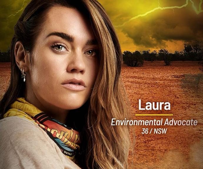 **Laura** <br><br> Marine scientist and model Laura Wells will be on the Brain tribe. Holding degrees in both biology and law, as well as qualifications in environmental management systems, she's definitely earned her place among the fellow Brains.