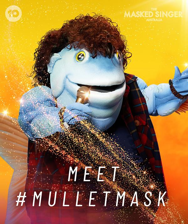 """**Mullet** <br> **Episode one:** """"I'm [Mullet](https://www.nowtolove.com.au/reality-tv/the-masked-singer/who-is-mullet-mask-68891 target=""""_blank""""), just a knockabout bloke surprised to be here! I've spent years by the water and I've had my fair share of battles. Those night vision goggles belong to the army! I like the spotlight, but I've had more than a few sleepless nights. My answer is to take the show on the road. <br><br> """"I'm not really into strict routines. I prefer to improvise. I know it's not the way to make a big hit but beggars can't be choosers. I've never really been the boss but I have been known to take your breath away. That's official. I'm the Mullet and I reckon I've got this singing thing nailed."""" <br><br> **Episode three:** """"I'm just your average mullet, but I'm okay if you're okay. As someone once told me, if you like it you better put a ring on it. Sometimes you have your eye on something shiny….but it's not as good as you hope. No matter how far you travel, you can't leave the real you behind. I'm a jack-of-all-trades. I've even taken on the Chinese! Not as a comedian, but you could call me something close. <br><br> """"I might be a mullet but don't underestimate me. My intelligence isn't artificial….and way better than 20! As a fish, I wouldn't want to be anywhere else. I'm the Mullet, and I'm beside myself with excitement!"""" <br><br> **Episode five:** I might be a Mullet but I'm not hard-headed like others I know. The night sky is so beautiful. But I prefer the sunshine. I love it like a sibling. I'm no superhero. Just a fish trying to eke out a living in a hostile environment. There's no shame in that. <br><br> """"I was number one once, y'know. But I wasn't wearing flannelette at the time. Mullets go in and out of fashion. But lucky for me, I've got more than 1 string to me bow. I'm Mullet and I've got this competition hook, line and sinker!"""""""