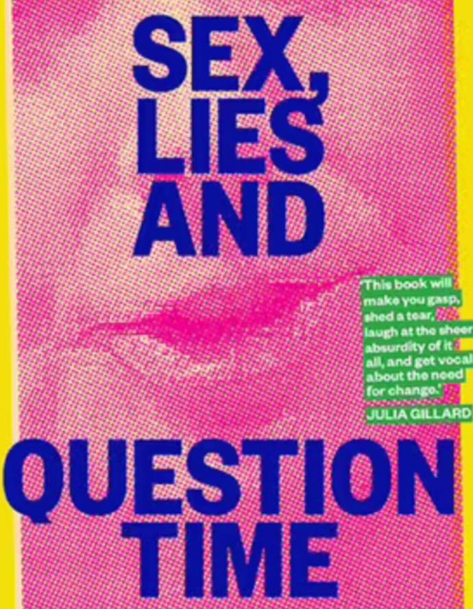 """**Sex, Lies and Question Time by Kate Ellis** <br><br> Former minister Kate Ellis writes about her 15 years in parliament with a frank and unique angle on life as a woman in Australian politics. She extends her story to include intriguing descriptions of Julia Gillard, Penny Wong, Julie Bishop, Linda Burney, and Pauline Hanson, to name a few. <br><br> Pick up a copy [here.](https://www.booktopia.com.au/sex-lies-and-question-time-kate-ellis/book/9781743796399.html target=""""_blank"""")"""