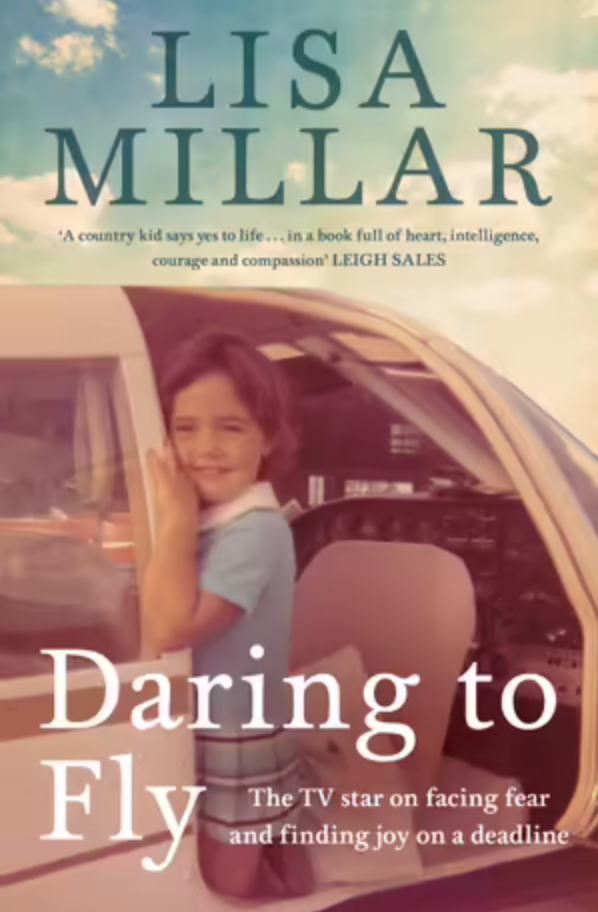 """**Daring to Fly by Lisa Millar** <br><br> Acclaimed journalist Lisa Miller tells her story of growing up in country Queensland with big dreams. The foreign correspondent talks about hurdles she faced within a career that exposed the worst of humanity and how she faced her future threatening fear of flying head-on. <br><br> Pick up a copy [here.](https://go.skimresources.com?id=105419X1569321&xs=1&url=https%3A%2F%2Fwww.booktopia.com.au%2Fdaring-to-fly-lisa-millar%2Fbook%2F9780733647185.html target=""""_blank"""")"""